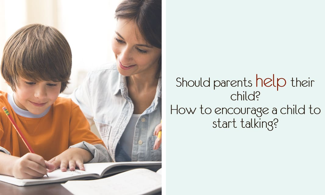 Should parents help their child? How to encourage a child to start talking?