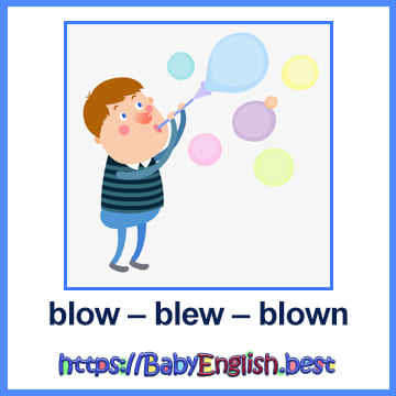 blow – blew – blown