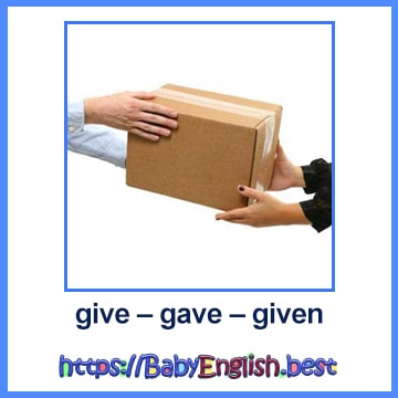 give – gave – given