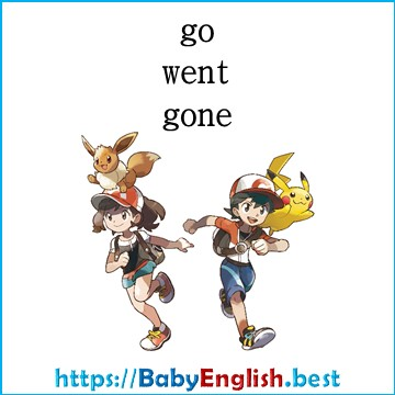 go – went – gone