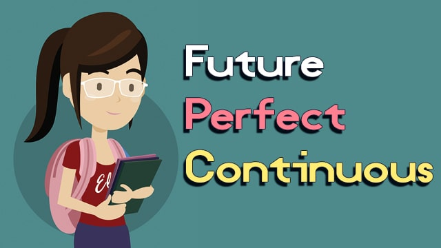 Future Perfect Continuous Video #3